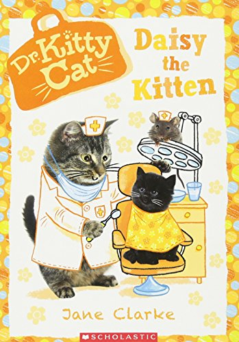 Daisy the Kitten (Dr. Kittycat #3) By Jane Clarke