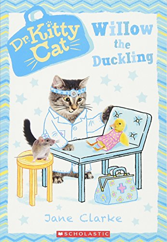 Willow the Duckling (Dr. Kittycat #4) By Jane Clarke