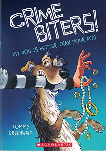 My Dog is Better Than Your Dog (Crimebiters! #1) by Tommy Greenwald (2015-08-01) By Tommy Greenwald