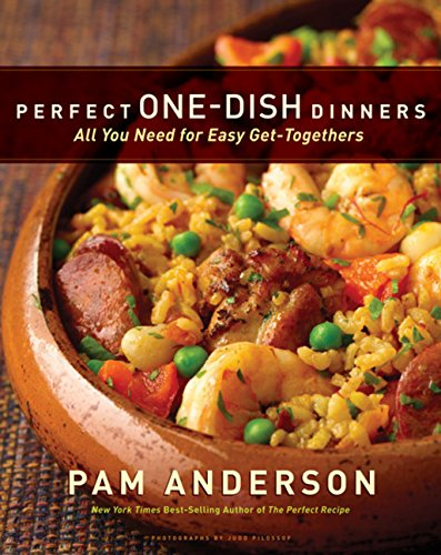 Perfect One-Dish Dinners By Pam Anderson
