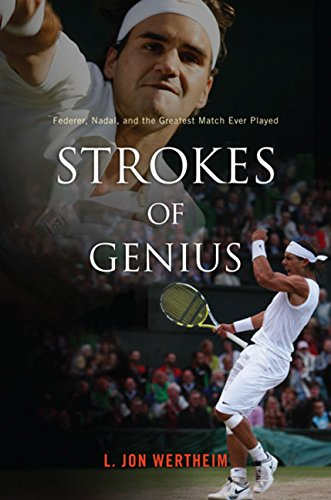 Strokes of Genius By L Jon Wertheim