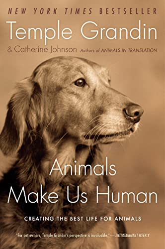 Animals Make Us Human By Dr Temple Grandin, PH D
