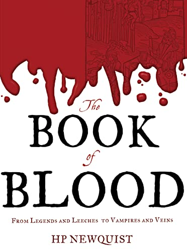 Book of Blood: From Legends and Leeches to Vampires and Veins By HP Newquist