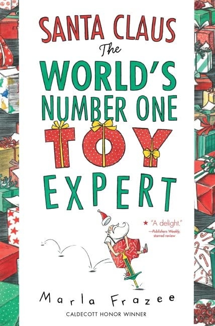 Santa Claus the World's Number One Toy Expert: Send-a-story By Marla Frazee
