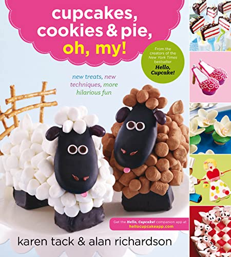Cupcakes, Cookies, and Pie, Oh My! by Karen Tack