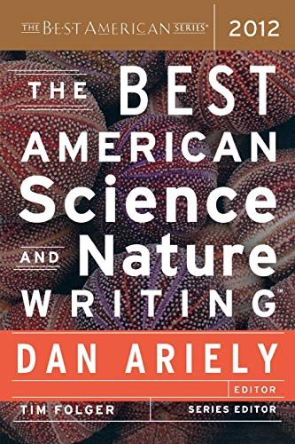 The Best American Science and Nature Writing By Edited by Dr Dan Ariely