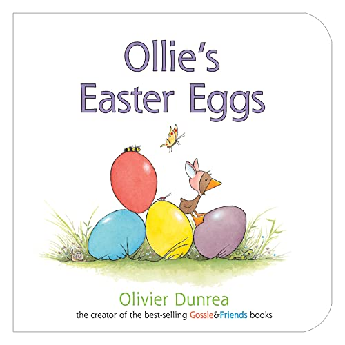 Ollie's Easter Eggs (a Gossie and Friends Book) By Olivier Dunrea