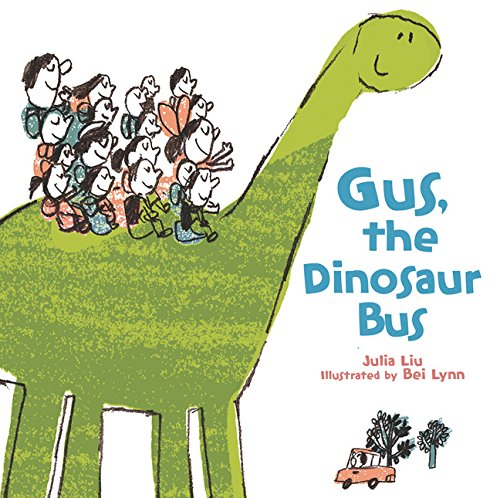 Gus, the Dinosaur Bus By Julia Liu
