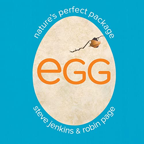 Egg: Nature's Perfect Package By Robin Page