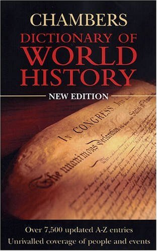 Chambers Dictionary Of World History By Chambers