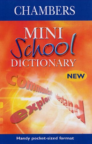 Chambers Mini School Dictionary, first edition By Chambers