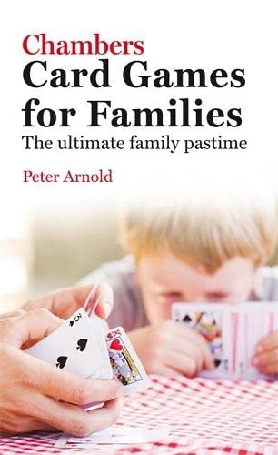 Chambers Card Games for Families By Peter Arnold