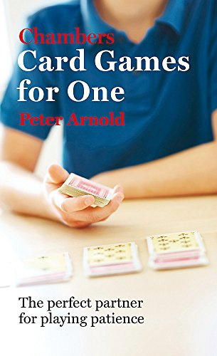 Chambers Card Games for One By Peter Arnold