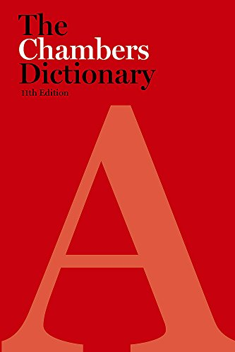 The Chambers Dictionary, 11th edition By Chambers