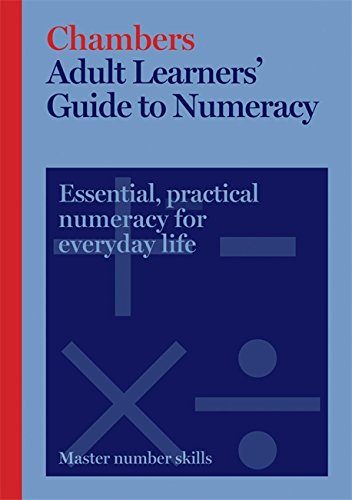 Chambers Adult Learners' Guide to Numeracy By Chambers