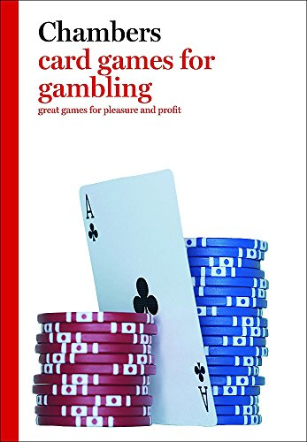 Chambers Card Games for Gambling By Peter Arnold