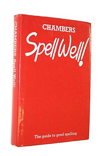 Spell Well! by E.M. Kirkpatrick