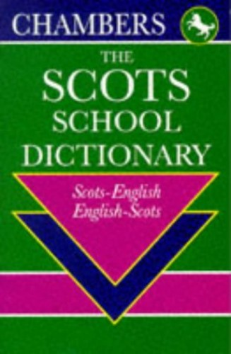 Scots-English, English-Scots School Dictionary
