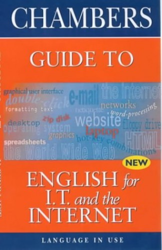 Chambers' Guide to English for IT and the Internet By Lesley Gourlay