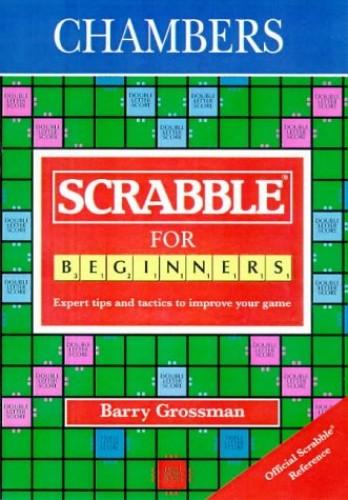 Scrabble for Beginners By Barry Grossman