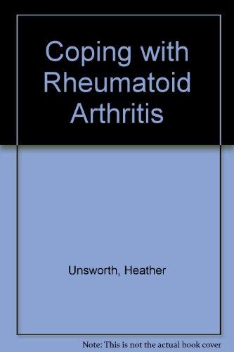 Coping with Rheumatoid Arthritis By Heather Unsworth