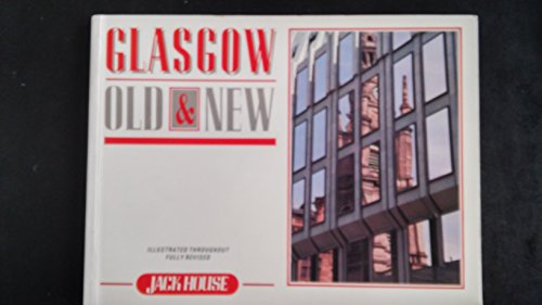 Glasgow Old and New by Jack House