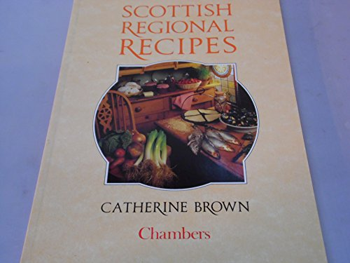 Scottish Regional Recipes By Catherine Brown