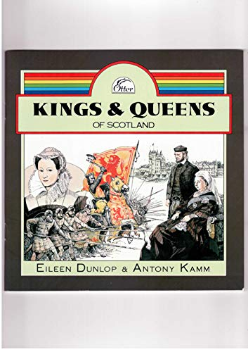 Kings and Queens of Scotland By Eileen Dunlop