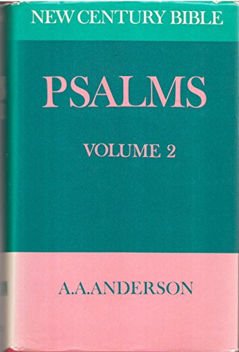The Book of Psalms: Volume 2 (New century Bible) By A. A Anderson