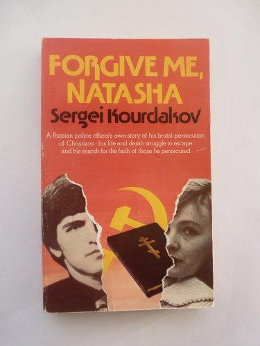 Forgive Me, Natasha By Sergei Kourdakov