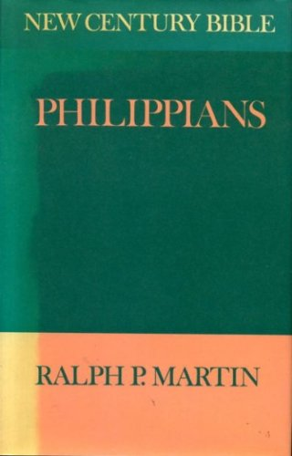 Philippians (New Century Bible) by Ralph P. Martin