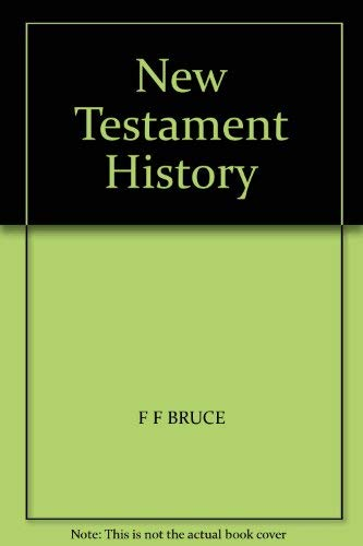 New Testament History By Frederick Fyvie Bruce