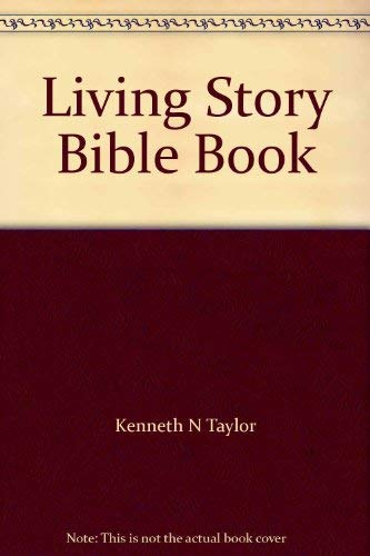 Living Story Bible Book by Kenneth N. Taylor