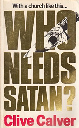 With a Church Like This Who Needs Satan? By Clive Calver