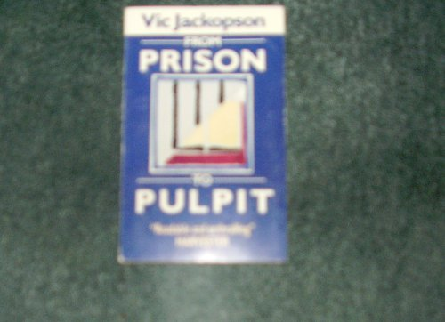 From Prison to Pulpit By Vic Jackopson