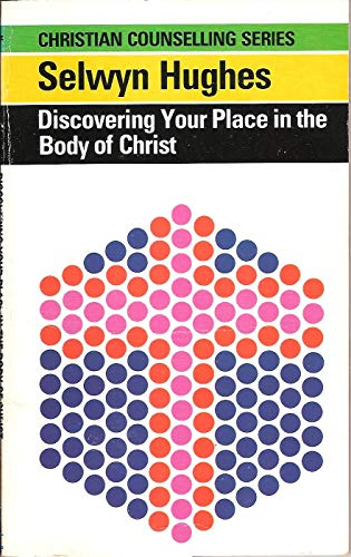 Discovering Your Place in the Body of Christ By Selwyn Hughes