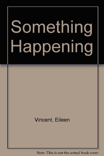 Something Happening By Eileen Vincent
