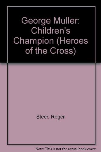 George Muller By Roger Steer