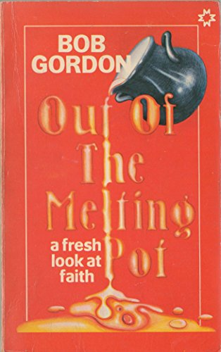 Out of the Melting Pot By Robert Gordon