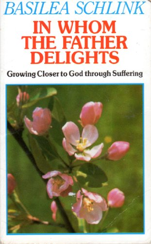In Whom the Father Delights By Basilea Schlink