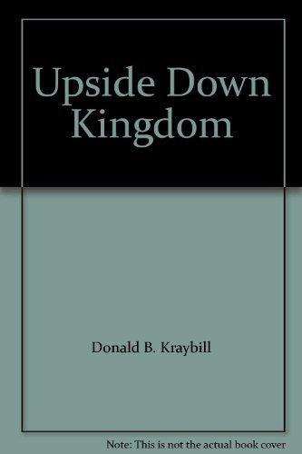 Upside Down Kingdom By Donald B. Kraybill