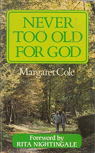 Never Too Old for God By Margaret Cole