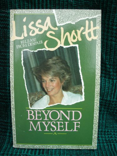 Beyond Myself By Lissa Shortt