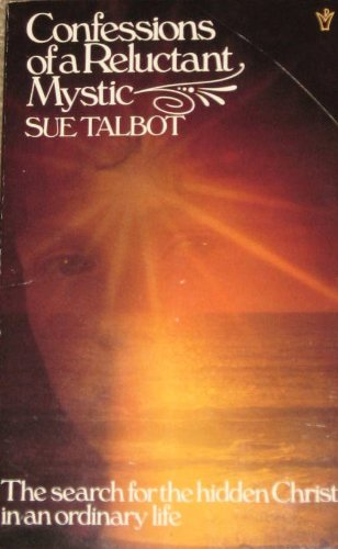 Confessions of a Reluctant Mystic By Sue Talbot