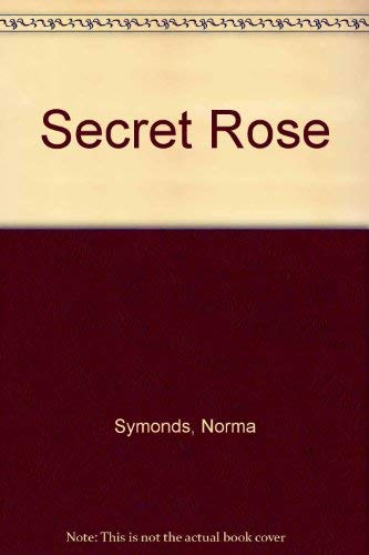 Secret Rose By Norma Symonds