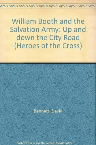 William Booth and the Salvation Army By David Bennett