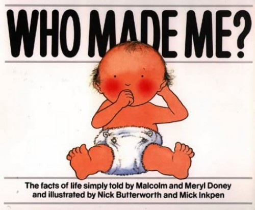Who Made Me? By Malcolm Doney