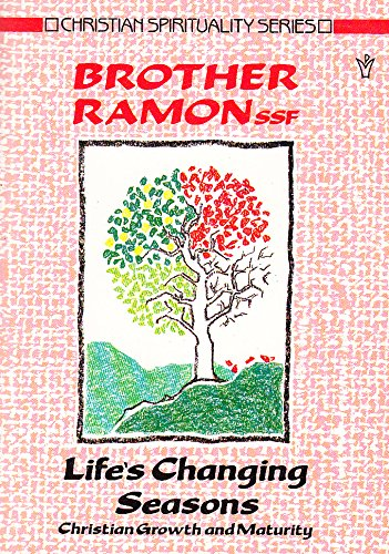 Life's Changing Seasons By Brother Ramon