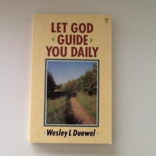 Let God Guide You Daily By Wesley Duewel