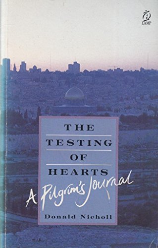 The Testing of Hearts By Donald Nicholl